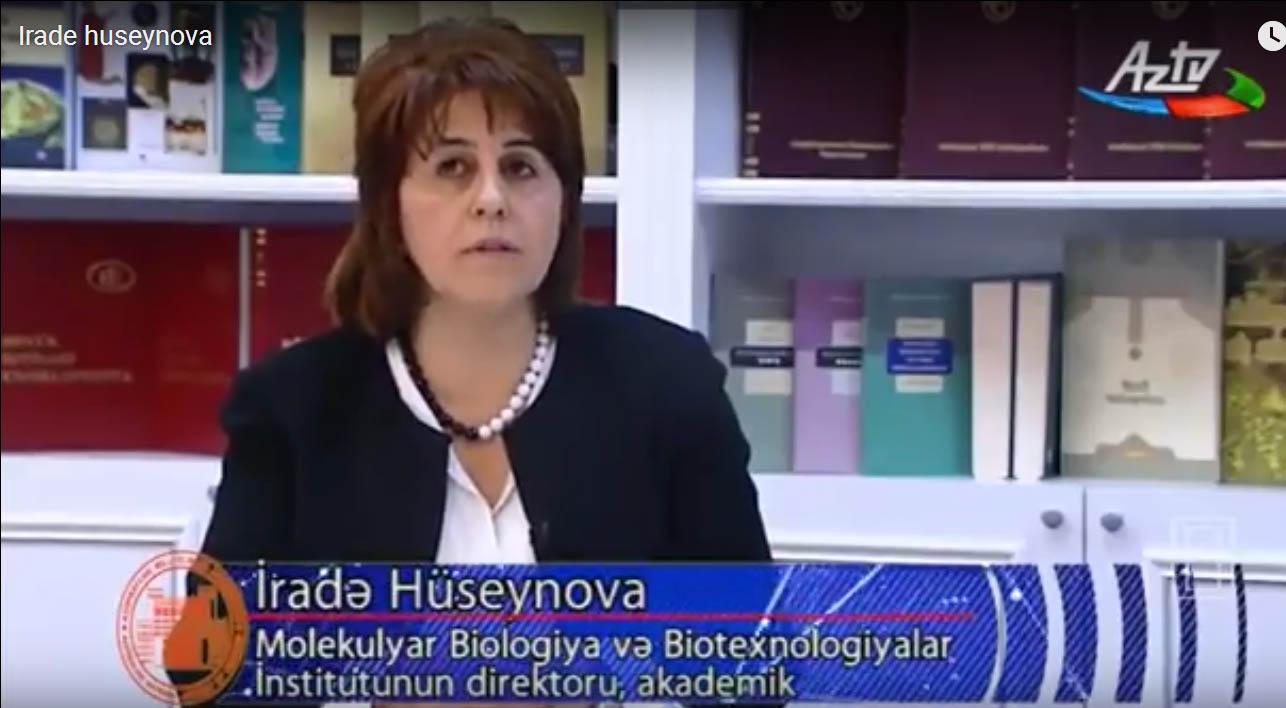 Akademik İradə Hüseynova-Molekulyar Biologiya və Biotexnologiyalar İnstitutunun direktoru