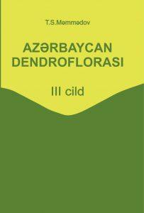 «Azərbaycan dendroflorası» kitabının 3-cü cildi dərc edilmişdir.