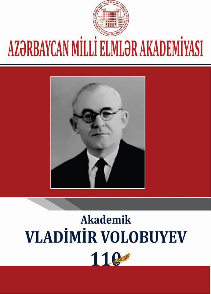 Akademik Vladimir Rodionoviç Volobuyevin 110 illiyi ilə əlaqədar yubiley yığıncağı keçiriləcəkdir